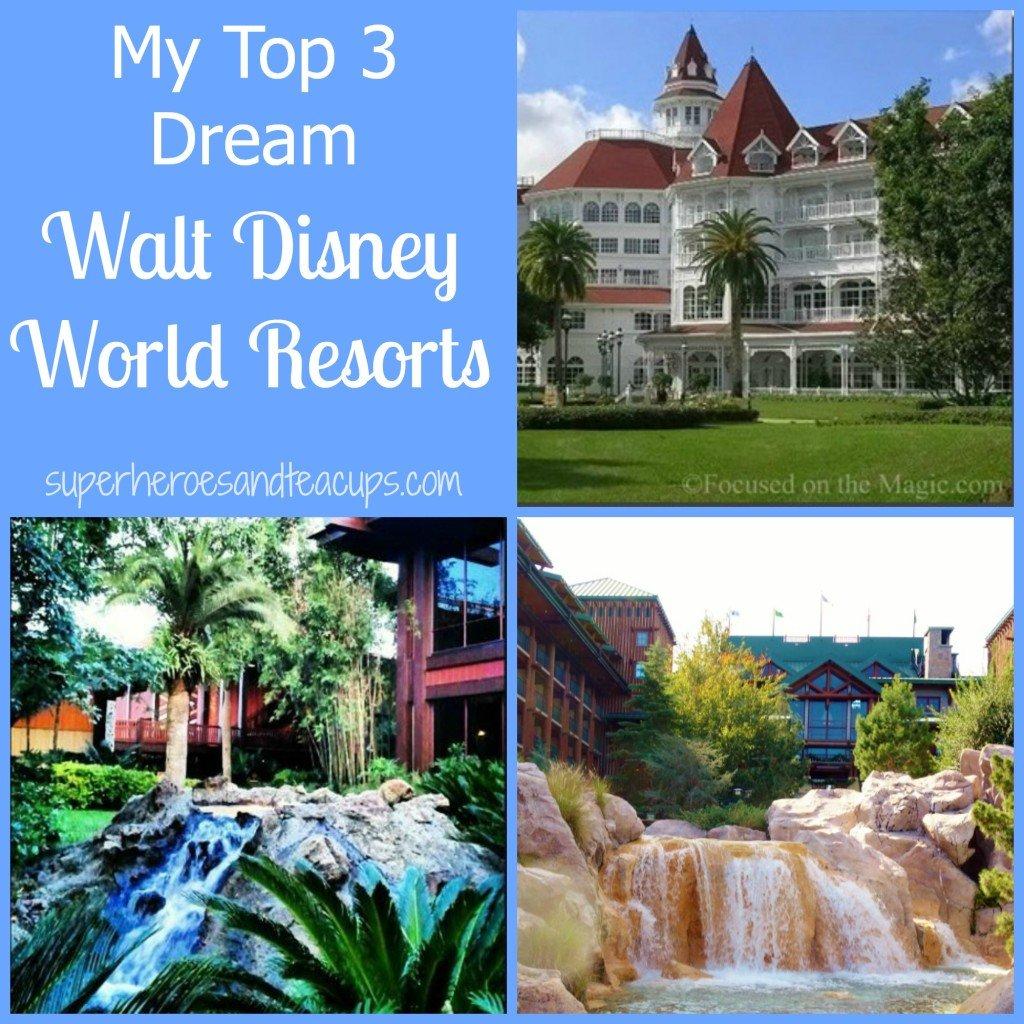 My Top 3 Dream Walt Disney World Resorts