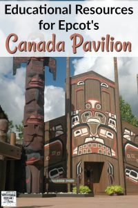 Educational Resources for Epcot's Canada Pavilion