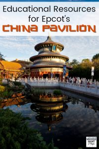 Educational Resources for Epcot's China Pavilion