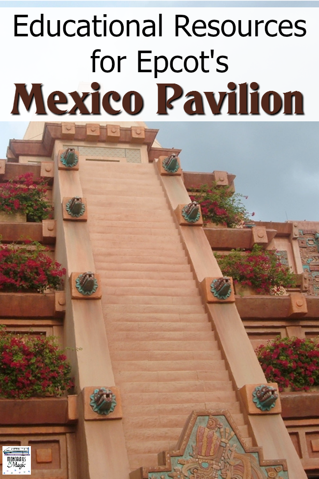 Educational Resources for Epcot Mexico Pavilion