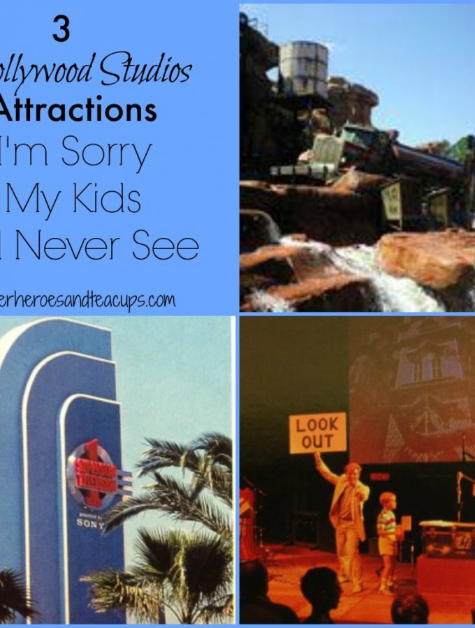 3 Hollywood Studios Attractions I'm Sorry My Kids Will Never See