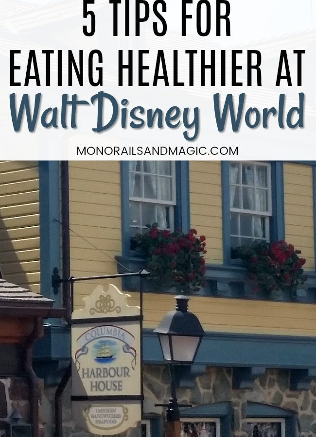 5 Tips for Eating Healthier at Walt Disney World