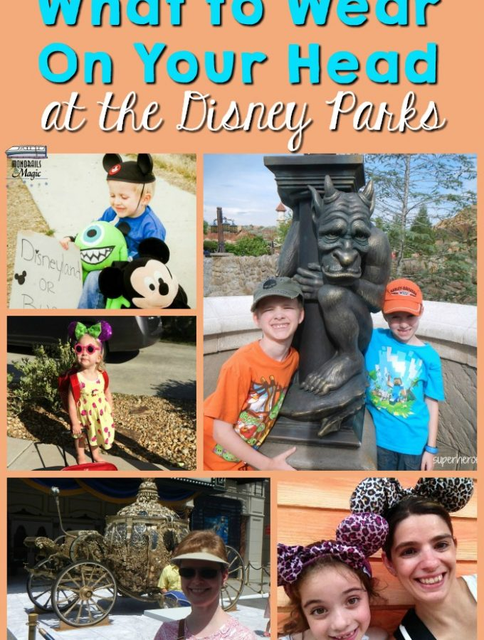 What to Wear on Your Head at the Disney Parks
