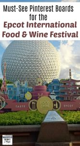 Must See Pinterest Boards for Epcot International Food and Wine Festival
