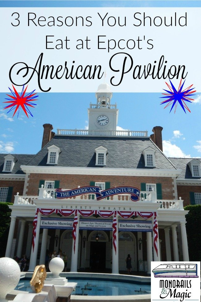 3 Reasons You Should Eat at Epcot's American Pavilion