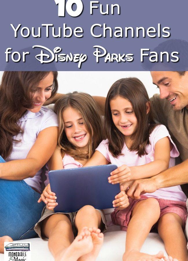 YouTube Channels for Disney Parks Fans
