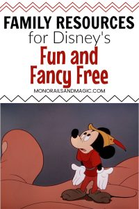 Family Resources for Disney's Fun and Fancy Free